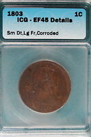 1803 ICG EF45 DETAILS DRAPED BUST LARGE CENT, SM DT, LG FR, CORRODED  HD0137