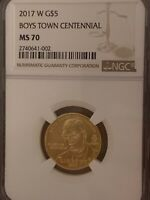 2017 W BOYS TOWN CENTENNIAL GOLD $5 NGC MS70 LOW MINTAGE