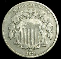 1871 SHIELD NICKEL FINE 5 CENTS >BETTER DATE< ORIGINAL AND PROBLEM FREE