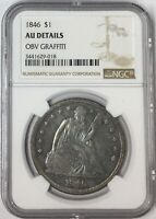 1846 $1 SEATED LIBERTY DOLLAR NGC AU DETAILS T4