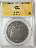 1871 $1 SEATED LIBERTY DOLLAR ANACS F15 DETAILS T4
