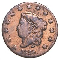TOUGH   1825 MATRON HEAD LARGE CENT   US EARLY COPPER COIN