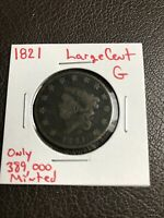 1821 LARGE CENT GOOD  DATE ONLY 389,000 MINTED