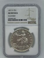 1877 S TRADE DOLLAR NGC GRADED AU DETAILS/CLEANED SILVER $