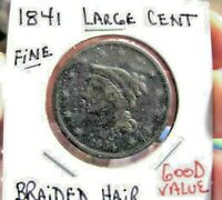 1841 BRAIDED HAIR LARGE CENT OR PENNY.FIND CONDITION   SHIPS FREE IN U.S.A.
