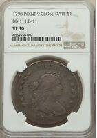 1798 LARGE EAGLE POINTED 9, CLOSE DATE SILVER DOLLAR VF30 NGC CERTIFIED