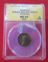 1919-S ANACS MINT STATE 64BN LINCOLN WHEAT CENT  STRUCK 20 OFF CENTER       MF-T