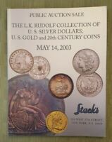 L.K RUDOLPH COLLECTION OF U.S. SILVER DOLLARS    STACK'S AUCTION CATALOG 2003