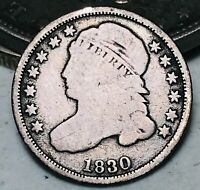 1830 CAPPED BUST DIME 10C UNGRADED LARGE 10C GOOD DATE 90 SILVER US COIN CC5601