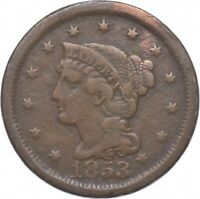 TOUGH   1853 BRAIDED HAIR LARGE CENT   US EARLY COPPER COIN