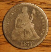 1875 SEATED LIBERTY DIME 10C OVER 130 YEARS OLD   GOOD
