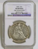 1844 LIBERTY SEATED DOLLAR  NGC  AU DETAILS OBVERSE SCRATCHED 2068