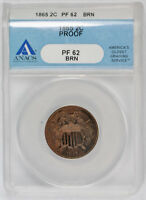 1865 PROOF 2C TWO CENT PIECE ANACS PF 62 BRN BROWN PROOF TYPE COIN