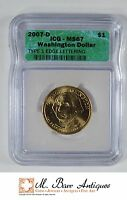 2007-D $1 GEORGE WASHINGTON - ICG GRADED - MINT STATE 67 YC655