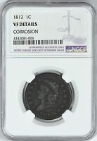 1812 CLASSIC HEAD LARGE CENT NGC VF DETAILS CORROSION