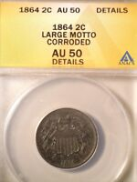 1864 2 CENT PIECE, LARGE MOTTO ANACS GRADED AU50 DETAILS, SEE PICS AND DETAILS