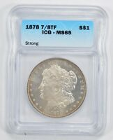 MINT STATE 65 1878 MORGAN SILVER DOLLAR - 7/8 TF - STRONG - ICG GRADED 1730