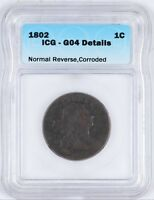 1802 DRAPED BUST LARGE CENT 1C ICG G4 DETAILS