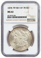 1878 MORGAN SILVER DOLLAR 7TF REV OF 78 NGC MINT STATE 62 SKU51236