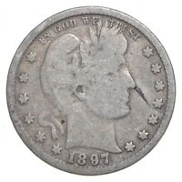 TOUGH   US 1897 BARBER SILVER QUARTER   90  SILVER   LOOK IT