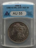 1889 P ANACS AU55 VAM 16 DBLD EAR & RT. STARS, FAR DATE  LIGHT TONING  HOT 50