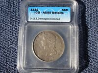 1832 CAPPED BUST SILVER HALF DOLLAR ICG AU55 DETAILS DAMAGED CLEANED