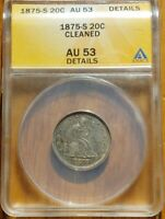1875 S SEATED LIBERTY SILVER 20C TWENTY CENTS ANACS GRADED AU 53 DETAILS CLEANED