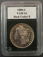 1880 S VAM 14  DASH UNDER 8 - ALSO CHATTER OR, PERHAPS, A MPD UNDER THE FIRST 8