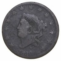 TOUGH   1830 MATRON HEAD LARGE CENT   US EARLY COPPER COIN