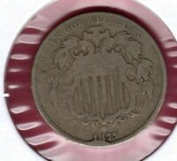1875 SHIELD NICKEL GRADES GOOD HAS CUD ON DATE AU1580