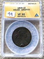 1805 DRAPED BUST LARGE CENT GRADED ANACS VF 30 DETAILS HOLED GREAT FOR TYPE SET