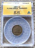 1857 FLYING EAGLE CENT GRADED ANACS EF 45 DETAILS HOLED GREAT FOR TYPE SET