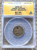 1858 LL FLYING EAGLE CENT GRADED ANACS AU 50 DETAILS HOLED GREAT FOR TYPE SET