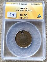 1865 PLAIN 5 TWO CENT PIECE GRADED ANACS AU 50 DETAILS HOLED GREAT FOR TYPE SET