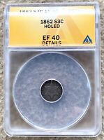 1862 3 CENT SILVER GRADED ANACS EF 40 DETAILS HOLED GREAT FOR HOLED TYPE SET
