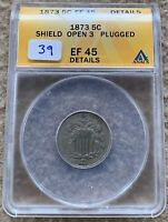 1873 SHIELD NICKEL GRADED ANACS EF 45 DETAILS HOLED GREAT FOR HOLED TYPE SET