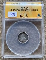 1837 NS SEATED HALF DIME GRADED ANACS VF 30 DETAILS HOLED GREAT FOR TYPE SET