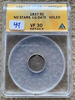 1837 L DATE SEATED HALF DIME GRADED ANACS VF 30 DETAILS HOLED GREAT FOR TYPE SET