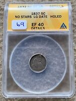 1837 L DATE SEATED HALF DIME GRADED ANACS EF 40 DETAILS HOLED GREAT FOR TYPE SET