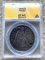 1842 SEATED DOLLAR GRADED ANACS EF 40 DETAILS HOLED GREAT FOR HOLED TYPE SET