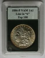 1886 P VAM 1A1  LINE IN 6, CLASHED OBVERSE IN & ST  TOP 100 COIN