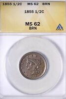 1855 BRAIDED HAIR HALF CENT ANACS MINT STATE 62 BRN SHIPS FREE ANHT