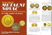 COIN CATALOG OF THE COUNTRIES OF FORMER YUGOSLAVIA 1700 TO DATE BY RANKO MANDIC