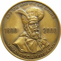C475 ROMANIA MICHAEL THE BRAVE 400 YEARS OF GREAT UNION 1600 2000 BRONZE MEDAL