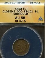 1873 INDIAN HEAD 1C ANACS AU 58 DETAILS CLOSED 3 DDO FS 101 DOUBLE LIBERTY 5010
