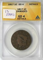 1817 13 STARS 1C LARGE CENT LIBERTY HEAD ANACS GD 4 DETAILS DAMAGED
