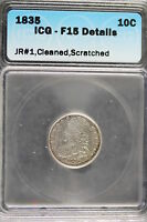1835 ICG F15 DETAILS JR1,CLEANED,SCRATCHED CAPPED BUST DIME A1515
