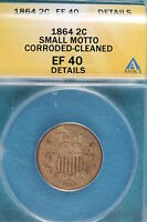 1864 ANACS EF40 DETAILS SMALL MOTTO CORRODED-CLEANED TWO CENT A2224