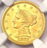 1873 LIBERTY GOLD QUARTER EAGLE $2.50   NGC UNCIRCULATED    MS UNC COIN