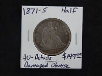 1871 S ALMOST UNCIRCULATED SEATED LIBERTY HALF DOLLAR   DAMAGED OBVERSE